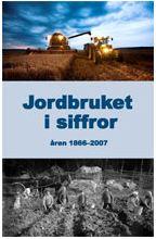 Boken som beskriver det svenska jordbruket under perioden 1866-2007